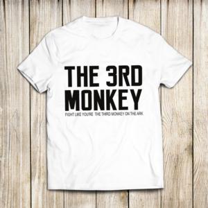 Fight like 3rd Monkey White T Shirt